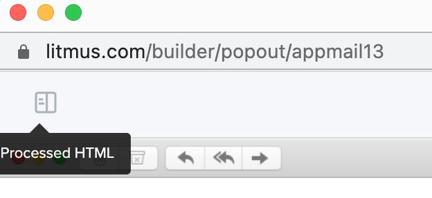 processed HTML in Litmus Builder