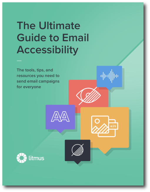 The Ultimate Guide to Email Accessibility by Litmus