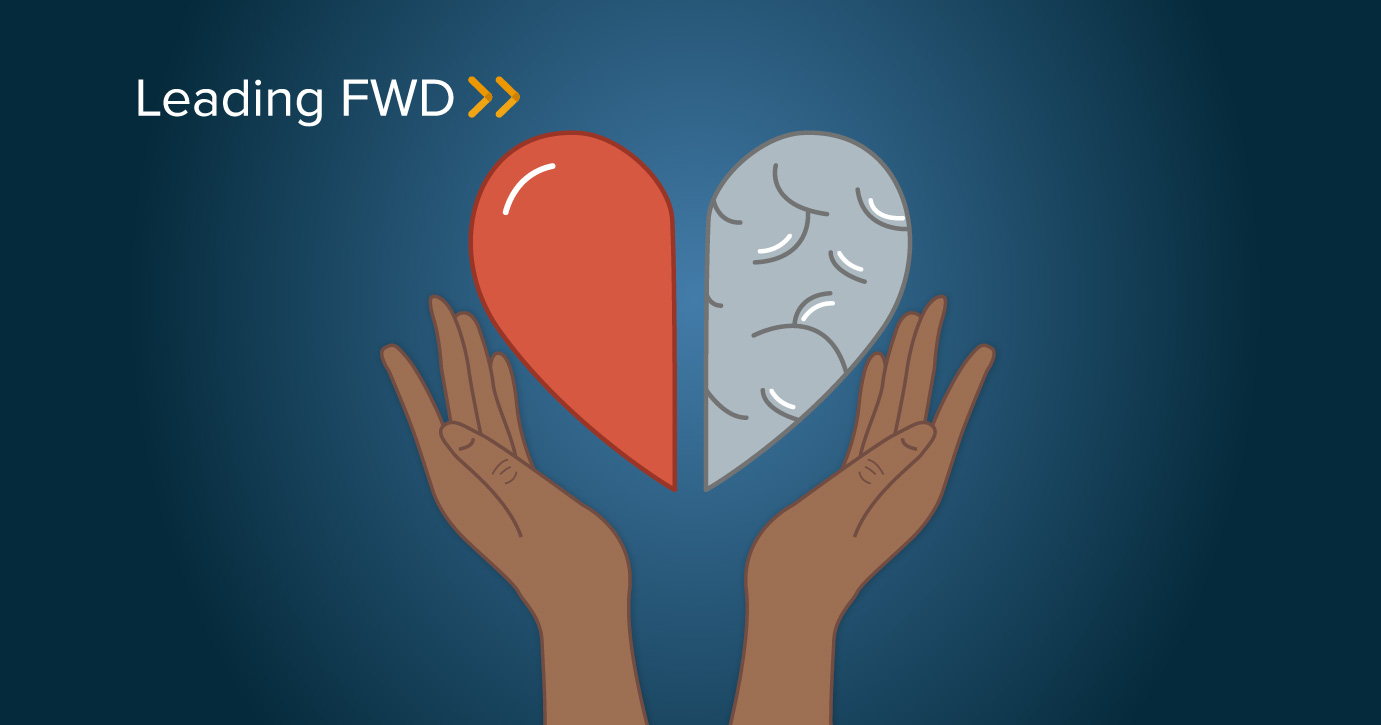 Leading FWD with your head, heart, and hands